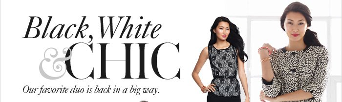 Black, White & Chic  Our favorite duo is back in a big way.