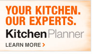 Your Kitchen.  Our Experts.  Kitchen Planner  Learn More >