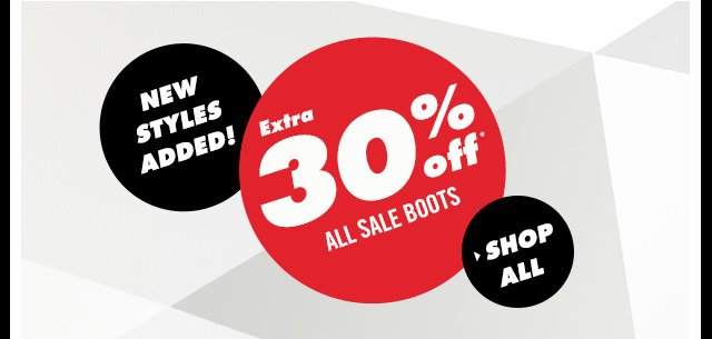 EXTRA 30% OFF* ALL SALE BOOTS New styles added!