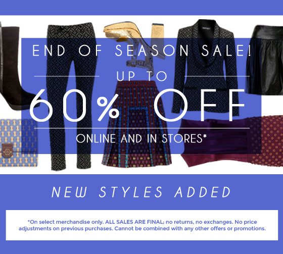 End of Season Sale! Up to 60% off online and in stores.