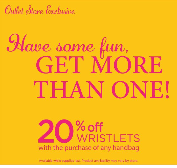Outlet Exclusive - Have some fun, get more than one! 20% off wristlets with the purchase of any handbag.