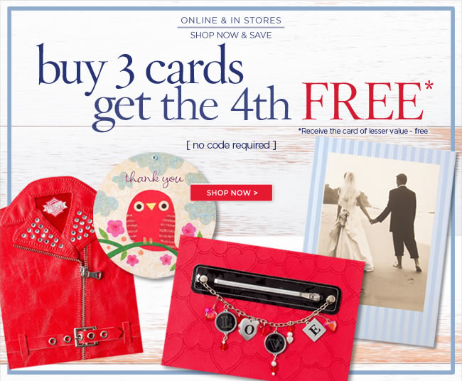 Save on all greeting cards  Buy 3, Get a 4th FREE*  No code required    Shop in stores & online  *Receive the card of lesser value - free   Shop at www.papyrusonline.com