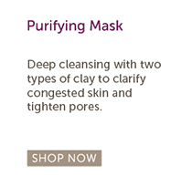 Softens & purifies: Purifying Mask | Deep cleansing with two types of clay to clarify congested skin and tighten pores. SHOP NOW