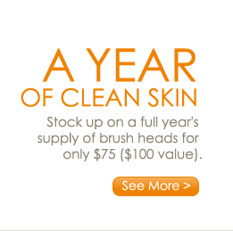 A Year of Clean Skin Stock up on a full year's supply of brush heads for only $75 ($100 value). See More >