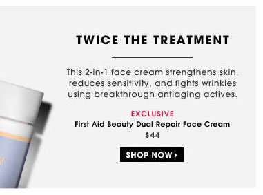 Twice The Treatment. This 2-in-1 face cream strengthens skin, reduces sensitivity, and fights wrinkles using breakthrough antiaging actives. exclusive. First Aid Beauty Dual Repair Face Cream, $44