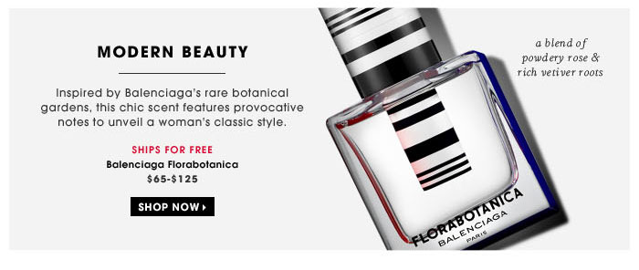Modern Beauty. Inspired by Balenciaga's rare botanical gardens, this chic scent features provocative notes to unveil a woman's classic style. a blend of powdery rose & rich vetiver roots. ships for free. Balenciaga Florabotanica, $65-$125