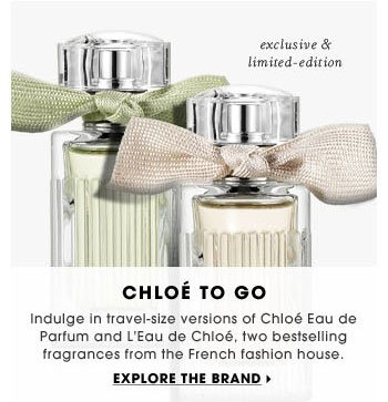Chloe To Go. Indulge in travel-size versions of Chloe Eau de Parfum and L'Eau de Chloe, two bestselling fragrances from the French fashion house. exclusive & limited-edition. Explore the brand