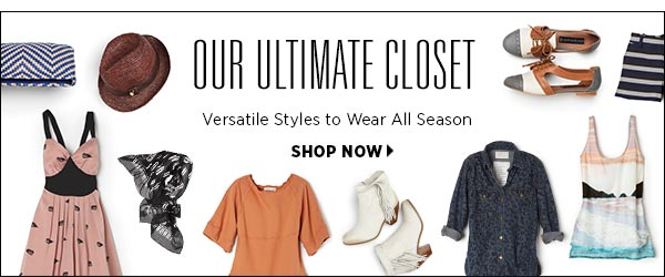 Shop our ultimate closet >>