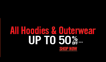 ALL HOODIES & OUTERWEAR UP TO 50% OFF***