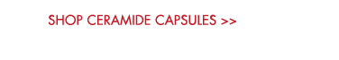SHOP CERAMIDE CAPSULES