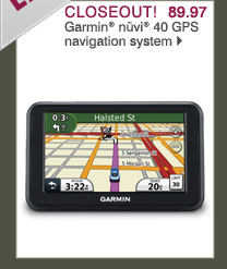 Closeout! 89.97 Garmin® nüvi® 40 GPS navigation system