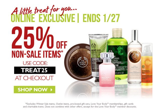 A little treat for you…  --  ONLINE EXCLUSIVE | ENDS 1/27  --  25% OFF NON-SALE ITEMS --  USE CODE: TREAT 25 AT CHECKOUT  --  SHOP NOW