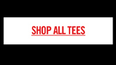 SHOP ALL TEES