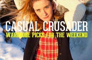 Casual Crusader: Wardrobe Picks for the Weekend
