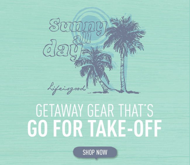 Getaway Gear That's Go For Take-Off