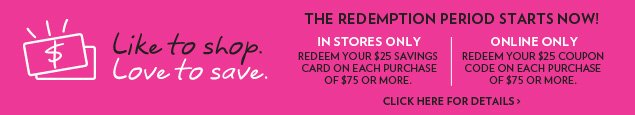 Like to shop. Love to save. The redemption period starts now!