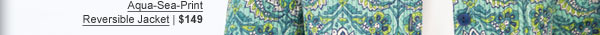 NEW Aqua-Sea-Print Reversible Jacket | $149