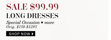 Sale $99.99 Long Dresses. Shop Now