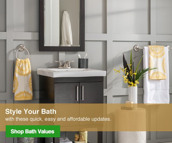 Style your bath with these quick, easy and affordable updates. Shop Bath Values.