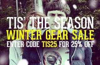 Tis' The Season - Winter Gear Sale