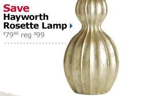 Save Hayworth Rosette Lamp $79.99 reg $99