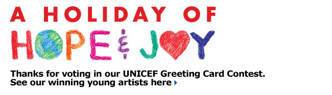 A holiday of hope & joy. Thanks for voting in our UNICEF Greeting Card Contest. See our winning young artists here
