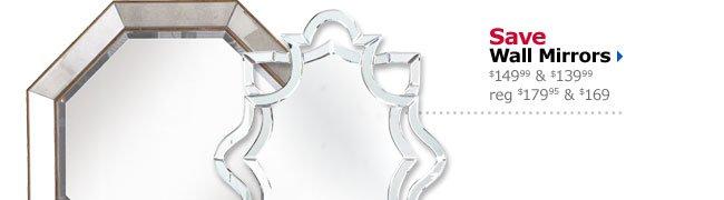Save Wall Mirrors $149.99 & $139.99 reg $179.95 & $169
