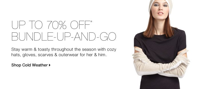 Up To 70% Off* Bundle-Up-And-Go