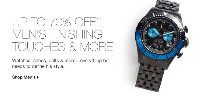 Up To 70% Off* Men's Finishing Touches & More