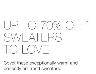 Up To 70% Off* Sweaters To Love