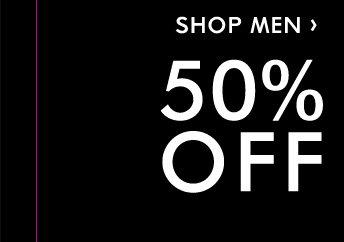 MEN'S 50% OFF