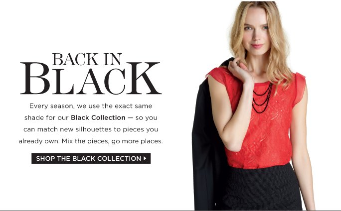 SHOP THE BLACK COLLECTION »