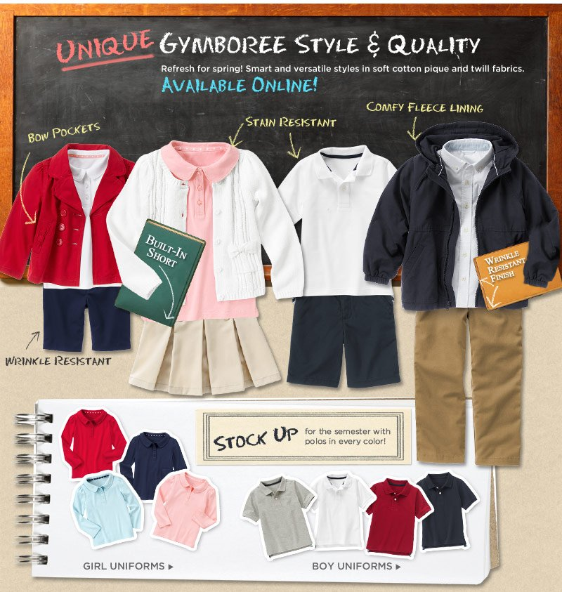 Unique Gymboree Style & Quality. Refrsh for Spring! Smart and versatile styles in soft cotton pique and twill fabrics. Available Online! Stock up for the semester with polos in every color!