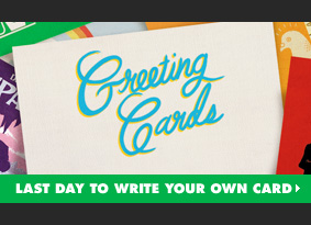 Greeting Cards Challenge - Last day to write your own card.