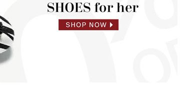 Shoes for her. Shop now