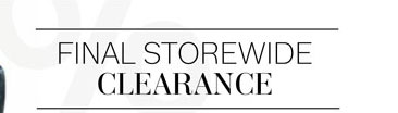 Final Storewide Clearance