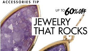 JEWELERY THAT ROCKS UP TO 65% OFF