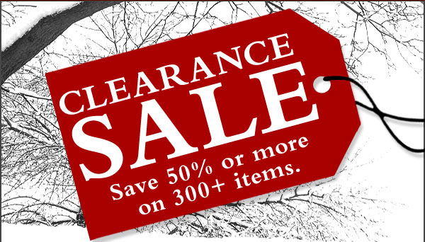 CLEARANCE SALE - Save 50% or more  on 300+ items.