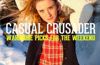 Casual Crusader: Wardrobe Picks for the Weekend