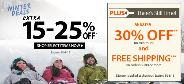 Winter Deals! An Extra 15-25% OFF Select Items! PLUS There's Still Time! An Extra 30% OFF & FREE Shipping on orders $100+!