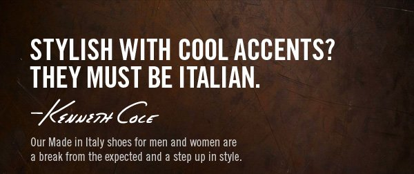 STYLISH WITH COOL ACCENTS? THEY MUST BE ITALIAN