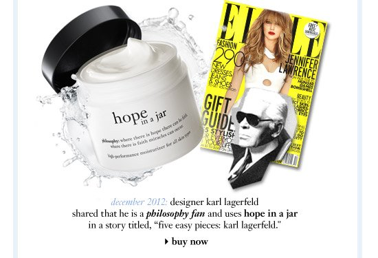 """december 2012: designer karl lagerfeld shared that he is a philosophy fan and uses hope in a jar in a story titled, """"five easy pieces: karl lagerfeld.""""..."""