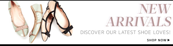 New Arrivals: Discover our latest shoe loves!