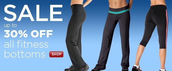 SHOP Fitness Bottoms up to 30% OFF