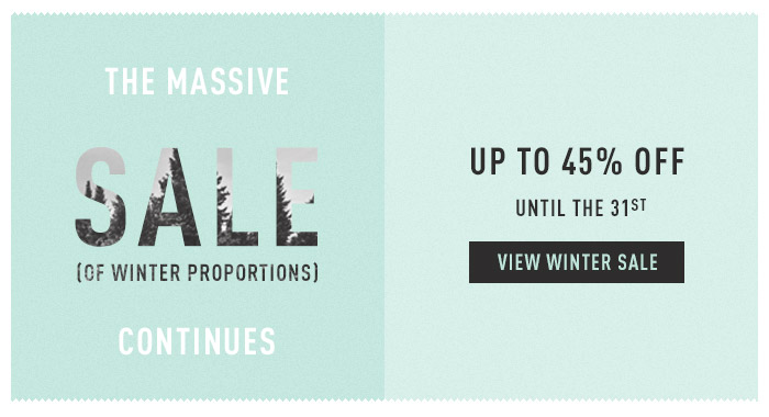 It's An Absolutely Massive SALE (Of Winter Proportions) - Select Items Are Already Discounted Up To 35% Off - These Deals Freeze On The 31st. Get Moving - View Winter Sale