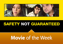 Movie of the Week: Safety Not Guaranteed