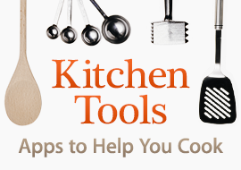 Kitchen Tools - Apps to Help You Cook