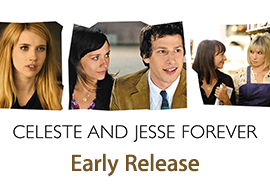 Celeste And Jesse Forever - Early Release