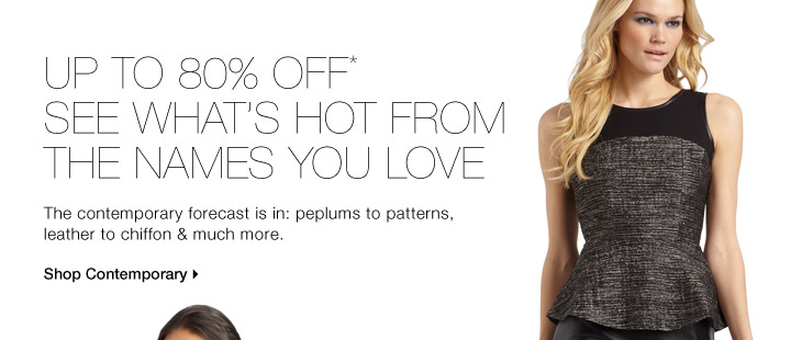 Up To 80% Off* See What's Hot From The Names You Love
