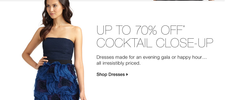Up To 70% Off* Cocktail Close-Up